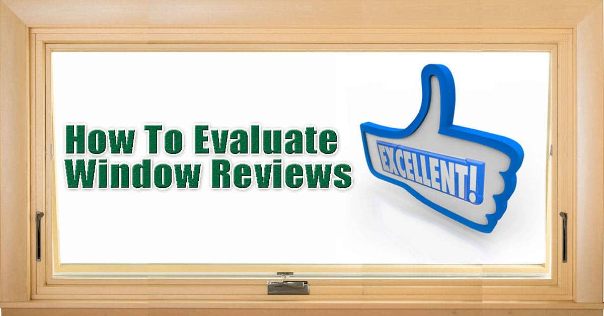 Tips To Help You Evaluate Replacement Window Reviews